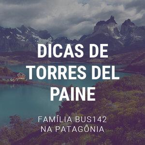 Dicas da Família BUS142 em Torres del Paine