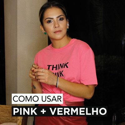 COMO USAR PINK E VERMELHO NO LOOK!