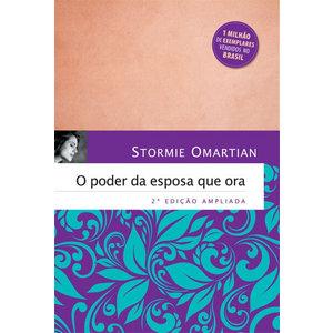 Livro O Poder da Esposa que Ora (2ª Edição Ampliada) - Stormie Omartian