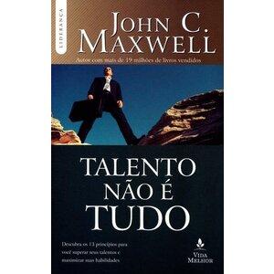 Livro Talento não e tudo - John C. Maxwell