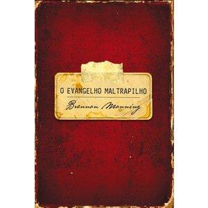 Livro O Evangelho Maltrapilho - Brennan Manning