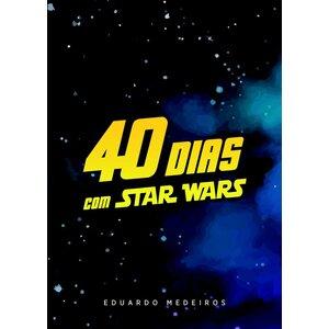 Livro 40 Dias com Star Wars - Eduardo Medeiros