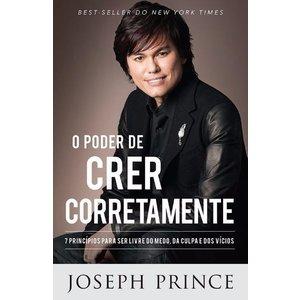 Livro O Poder de Crer Corretamente - Joseph Prince