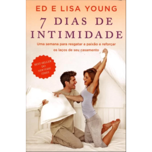 Livro 7 dias de intimidade - Ed e Lisa Young