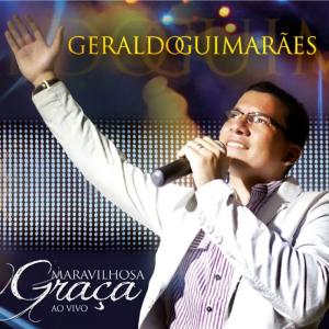 CD Geraldo Guimarães maravilhosa Graça ao vivo