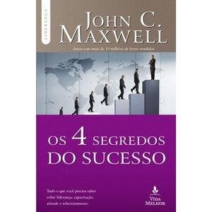 Livro Os 4 Segredos do sucesso - John C. Maxwell