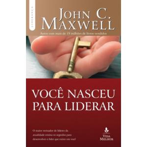Livro Você nasceu para liderar - John C. Maxwell