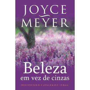 Livro Beleza em vez de cinzas - Joyce Meyer
