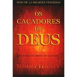 Livro Os Caçadores de Deus Tommy Tenney