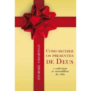 Livro Como Receber os Presentes de Deus - Stormie Omartian