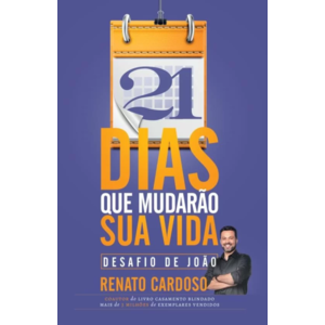 Livro Desafio de João - 21 dias que mudarão sua vida - Renato Cardoso