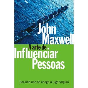 Livro A Arte de Influenciar Pessoas - John Maxwell