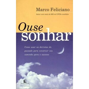 Livro Ouse Sonhar - Marco Feliciano