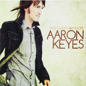 CD Aaron Keyes Not Guilty Anymore