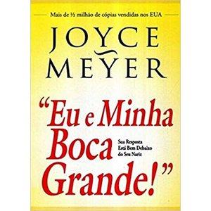 Livro Eu E Minha Boca Grande! - Joyce Meyer