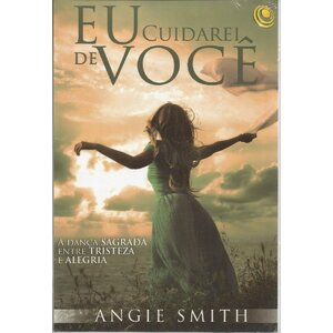 Livro Eu Cuidarei De Você - Angie Smith
