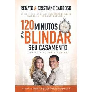 Livro 120 minutos para blindar seu casamento - Renato e Cristiane Cardoso