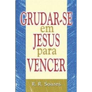 GRUDAR-SE em JESUS para VENCER