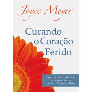 Livro Curando o coração ferido - Joyce Meyer