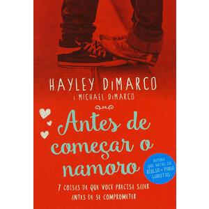 Livro Antes de começar o namoro - Hayley DiMarco e Michael DiMarco
