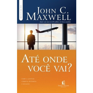 Livro Até onde você vai? - John C. Maxwell