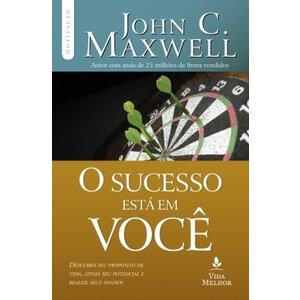 Livro O sucesso esta em você - John C. Maxwell