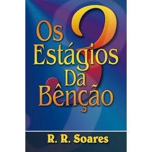 OS TRÊS ESTÁGIOS DA BÊNÇÃO - R.R.SOARES