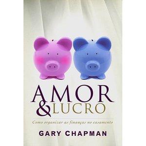 Livro Amor e Lucro