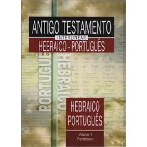 ANTIGO TESTAMENTO INTERLINEAR HEBRAICO-PORTUGUÊS VOLUME 1