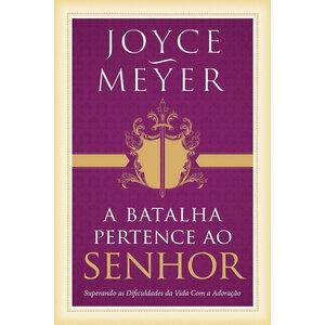 Livro A batalha pertence ao Senhor - Joyce Meyer