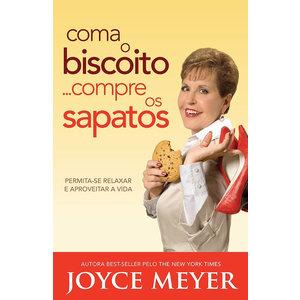 Livro Coma o biscoito...compre os sapatos - Joyce Meyer