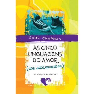 Livro As Cinco Linguagens do Amor dos Adolescentes - Gary Chapman