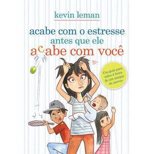 Livro Acabe com o estresse antes que ele acabe com você - Kevin Leman