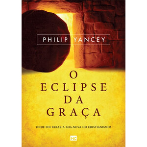 Livro O Eclipse da Graça - Philip Yancey