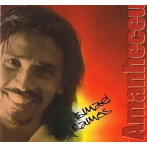CD Amanheceu - Ismael Ramos
