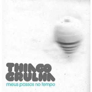 CD Thiago Grulha - Meus Passos no Tempo