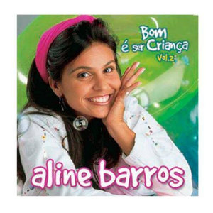 CD Bom é ser Criança Vol.2 - Aline Barros