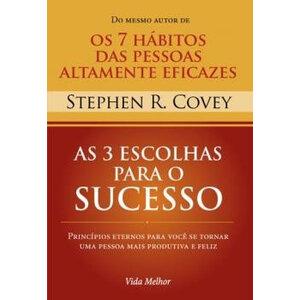Livro As 3 escolhas para o sucesso - Stephen R. Covey