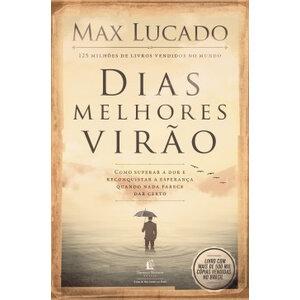 Livro Dias melhores virão - Max Lucado