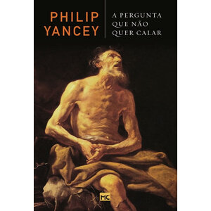 Livro A Pergunta Que Não Quer Calar - Philip Yancey