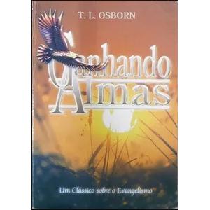 GANHANDO ALMAS - T. L. OSBORN