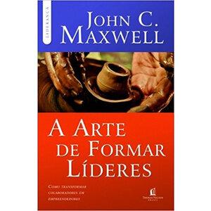 Livro A arte de formar lideres - John C. Maxwell