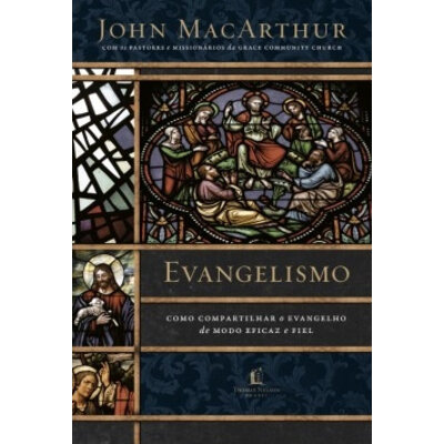 Livro Evangelismo - John MacArthur