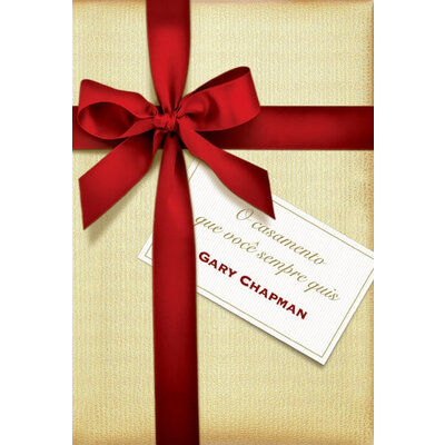 Livro O Casamento que você Sempre Quis - Gary Chapman
