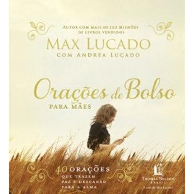 Livro Orações de bolso para mães - Max Lucado
