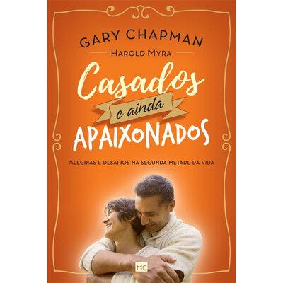 Livro Casados e ainda apaixonados - Gary Chapman