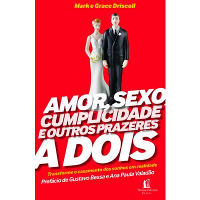 Livro - Amor, sexo, cumplicidade e outros prazeres a dois