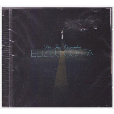 CD Elizeu Costa - Por Teus Caminhos