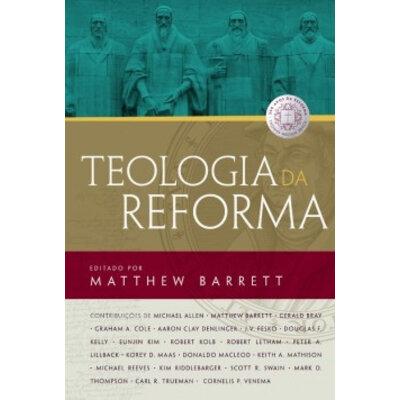 Livro Teologia da Reforma - Matthew Barrett
