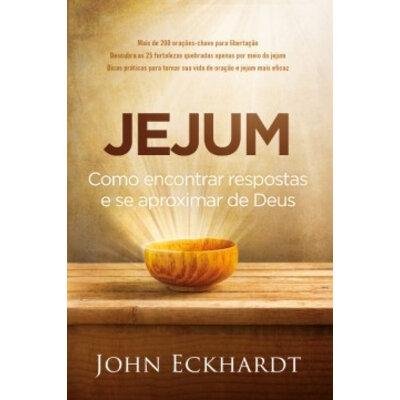 Livro Jejum - Como encontrar respostas e se aproximar de Deus - John Eckhardt